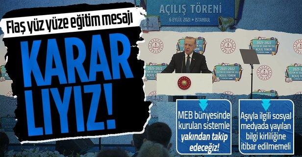 Başkan Erdoğan'dan yüz yüz eğitim açıklaması
