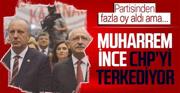 Muharrem İnce CHP'yi yarın terkediyor