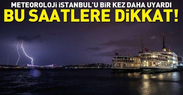Meteoroloji İstanbulu yine uyardı!