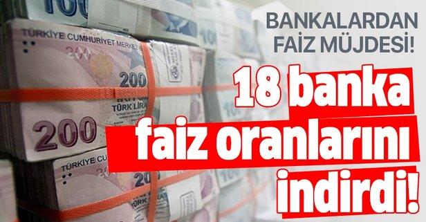 Bankalardan faiz müjdesi! 18 banka faizleri indirdi