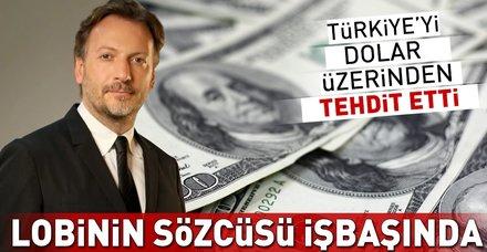 Lobinin sözcüsü Mirgün Cabas işbaşında! Türkiye'yi dolar üzerinden tehdit etti