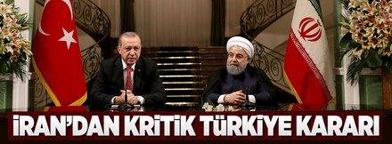 İran'dan kritik Türkiye kararı!