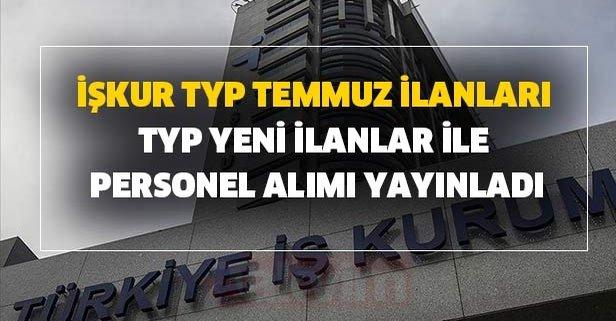 İŞKUR TYP Temmuz ilanları: TYP yeni ilanlar ile personel alımı yayınladı