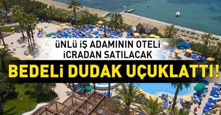 Ünlü iş adamı Haluk Ulusoyun Kuşadasındaki 5 yıldızlı ünlü otel icradan satılacak! Haluk Ulusoy kimdir?