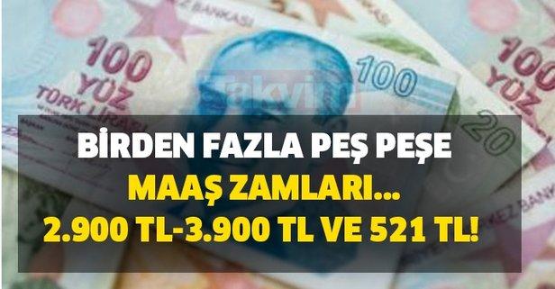 Birden fazla peş peşe maaş zamları... 2.900 TL-3.900 TL ve 521 TL!