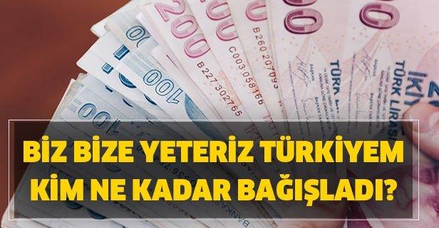 Biz Bize Yeteriz Türkiyem son durum ne kadar toplandı? Bağış kampanyasına katılanlar kim?