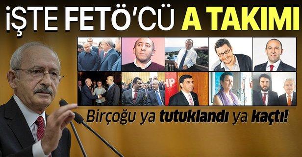 İşte CHP lideri Kılıçdaroğlu'nun FETÖ'cü A Takımı