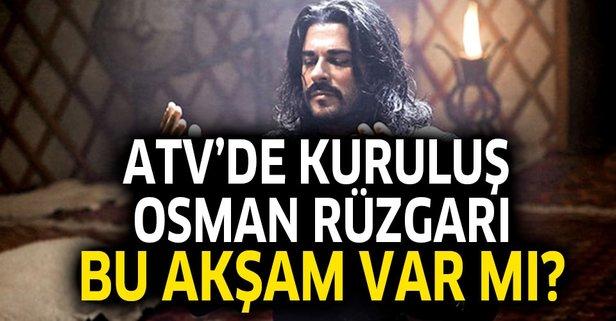 ATV'de Kuruluş Osman rüzgarı! Bu akşam var mı?
