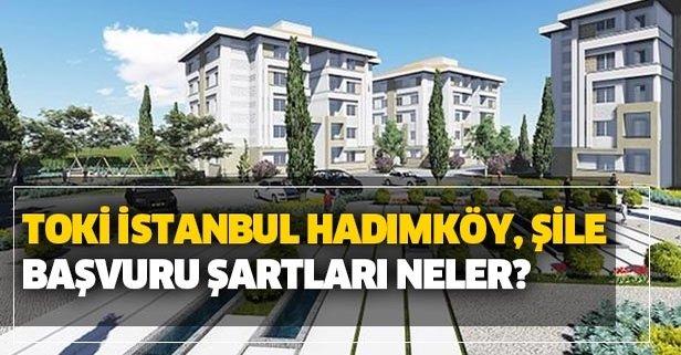 TOKİ İstanbul Hadımköy, Şile başvuru şartları nedir?