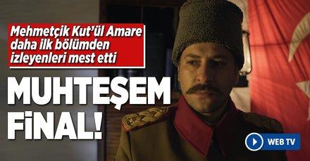 Mehmetçik Kut'ül Amare'nin final sahnesi izleyenleri mest etti