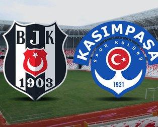 Beşiktaş-Kasımpaşa maçı ne zaman?