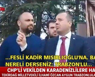 CHPli vekilden Karadenizlilere hakaret!