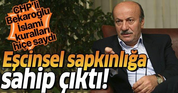 Son dakika: CHP'li Mehmet Bekaroğlu, eşcinselliği savunarak ...
