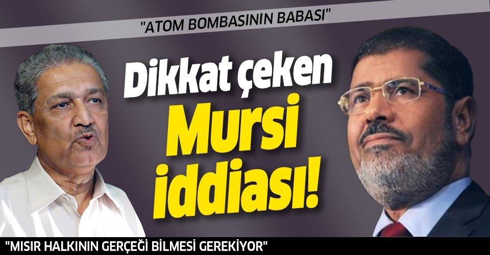 Pakistanlı nükleer fizikçi Abdulkadir Han'dan dikkat çeken Mursi iddiası