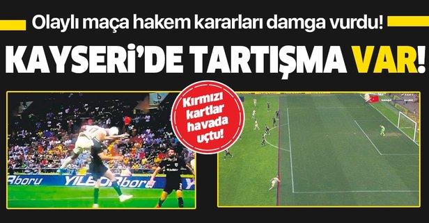 Kayseri'de tartışma 'VAR'!