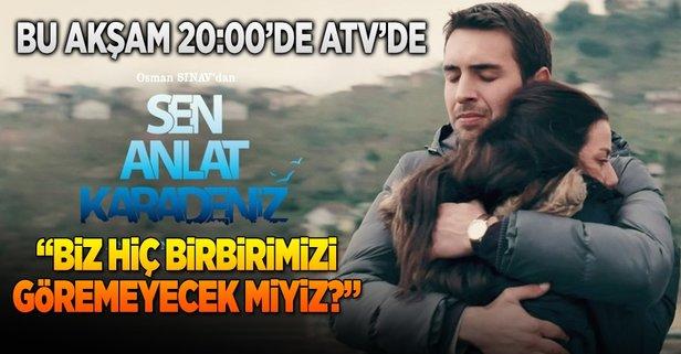 Sen Anlat Karadeniz bu akşam 20:00'de ATV'de