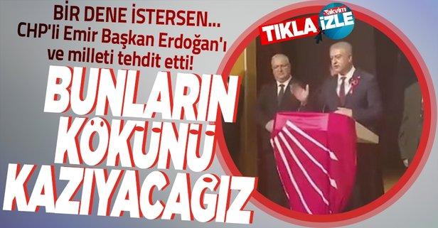 CHP'den Başkan Erdoğan'a ve millete skandal tehdit!
