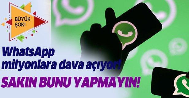 WhatsApp'ta bunu sakın yapmayın! Dava açıyor