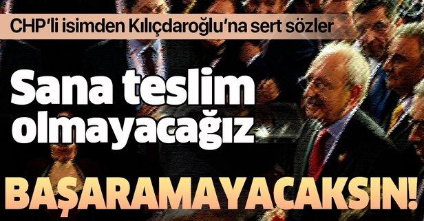CHP'li eski vekilden Kılıçdaroğlu'na sert sözler!