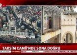 Taksim Camiinde sona doğru! İnşatta son durum ne cami ne zaman hizmete açılacak?