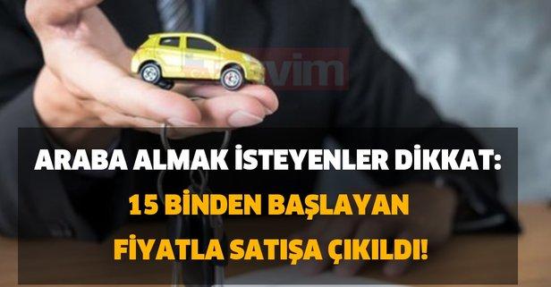 Araba almak isteyenler dikkat: 15 binden başlayan fiyatla satışa çıkıldı!