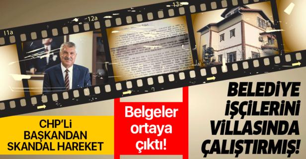 CHP'li başkan belediye işçilerini villasında çalıştırdı