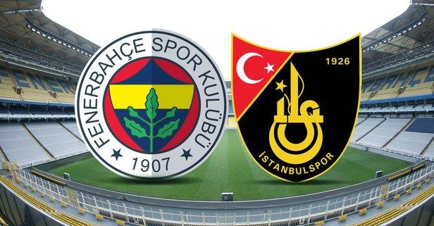 Fenerbahçe-İstanbulspor ne zaman?