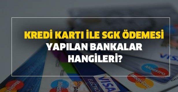 Kredi kartı ile SGK ödemesi yapılan bankalar hangileri?