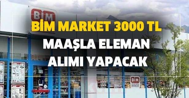 BİM market 3000 TL maaşla eleman alımı yapacak