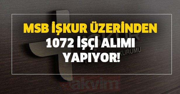MSB İŞKUR üzerinden 1072 işçi alımı yapıyor!