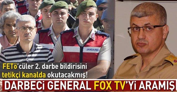 Darbeci general Fox TV'yi aramış