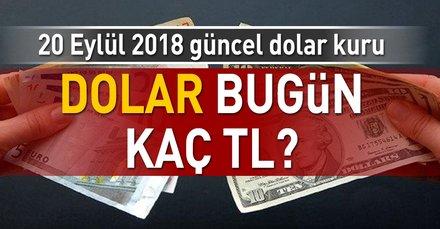 Dolar kuru bugün ne kadar? İşte 20 Eylül 2018 güncel dolar ve euro fiyatları