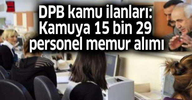DPB kamu ilanları: Kamuya 15 bin 29 personel memur alımı yapılacak