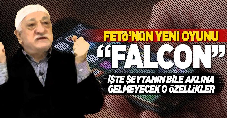 İşte FETÖnün son oyunu: Falcon