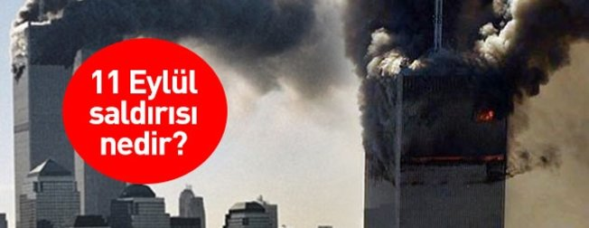 11 Eylül Saldısı nedir? Tarihin tüm akışını değiştiren 2001 olayı