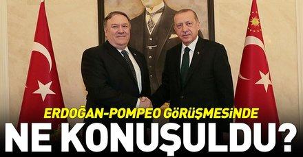 Son dakika: Başkan Erdoğan ile ABD Dışişleri Bakanı Pompeo görüşmesinde ne konuşuldu?