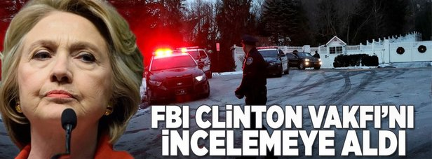FBI Clinton Vakfı'nın inceleme altına aldı
