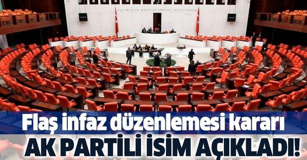 AK Parti ve MHP'den flaş 'infaz düzenlemesi' kararı