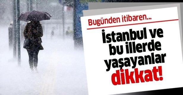 Meteoroloji'den İstanbul ve o iller için yağış uyarısı!