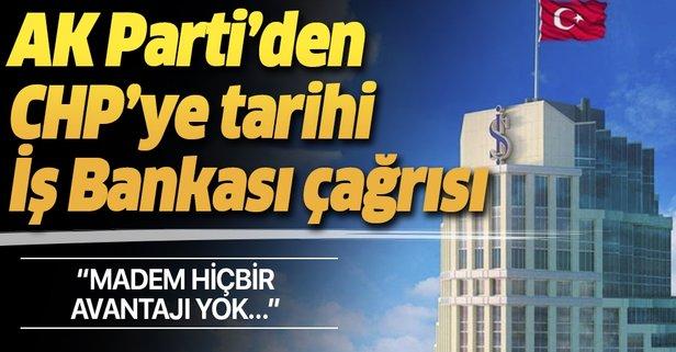 CHP'ye tarihi İş Bankası çağrısı
