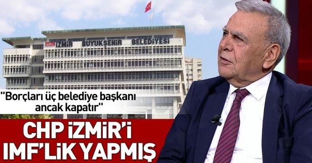 CHP, İzmir'i IMF'lik yapmış