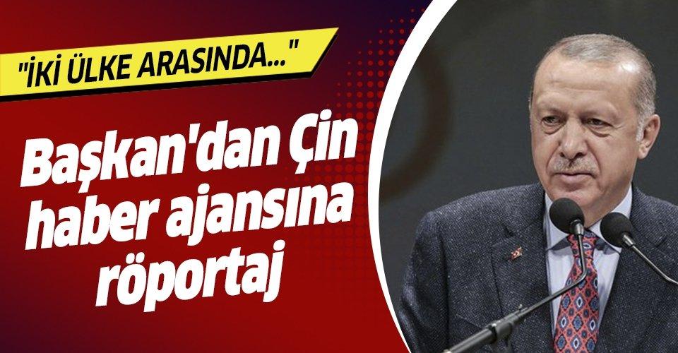 Başkan Erdoğan'dan Çin haber ajansı Şinhua'ya röportaj