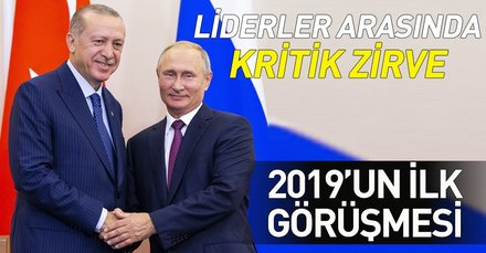 Başkan Recep Tayyip Erdoğan ve Vladimir Putin'den 2019'un ilk görüşmesi