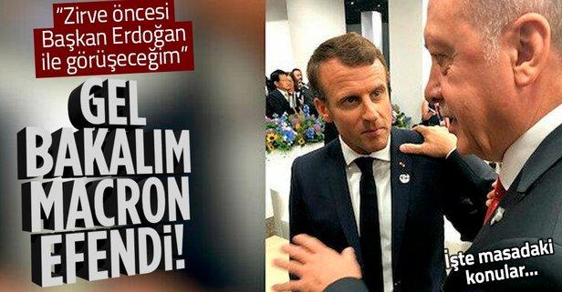 Macron: Başkan Erdoğan ile görüşeceğim