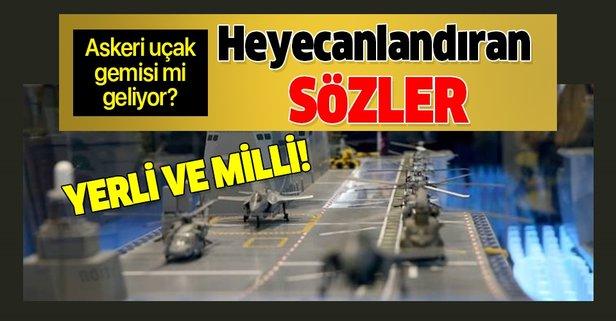 Heyecanlandıran sözler! Askeri uçak gemisi mi geliyor?