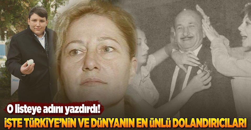 Dünyanın ve Türkiyenin en ünlü dolandırıcıları!