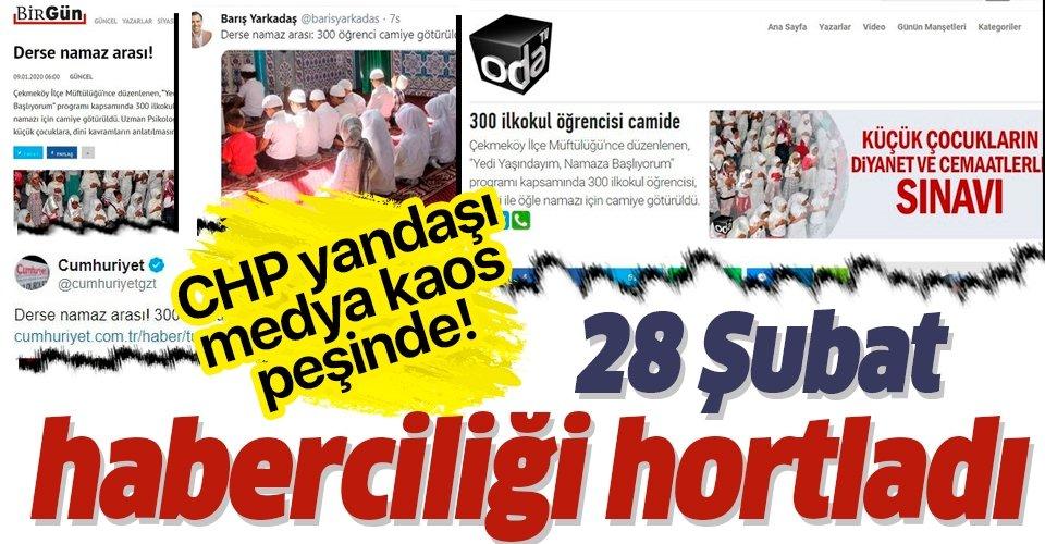 CHP yandaşı medya kaos peşinde! 28 Şubat haberciliği hortladı