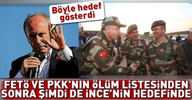 PKK ve FETÖnün ölüm listesinde! Muharrem İncenin hedefinde
