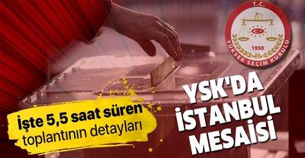 YSK İstanbul itirazlarını yarın görüşmeye devam edecek!İşte 5,5 saat süren toplantının detayları