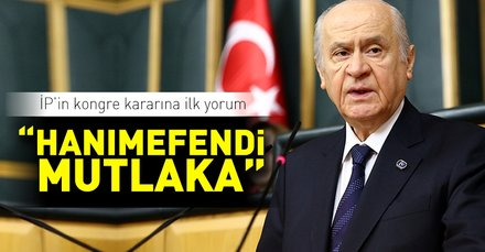 Bahçeli'den İYİ Parti'nin kongre kararına ilk yorum